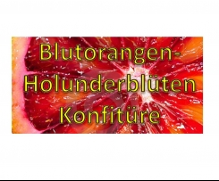 Blutorangen-Holunderblüten-Konfitüre